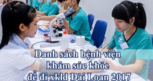 Danh sách bệnh viện khám sức khỏe để đi xkld Đài Loan 2017