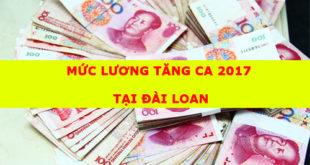 cach-tinh-muc-luong-tang-ca-tai-dai-loan-2017