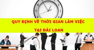 Quy định về thời gian làm việc của người lao động tại Đài Loan