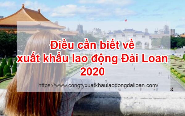 Điều cần biết về xuất khẩu lao động Đài Loan 2020